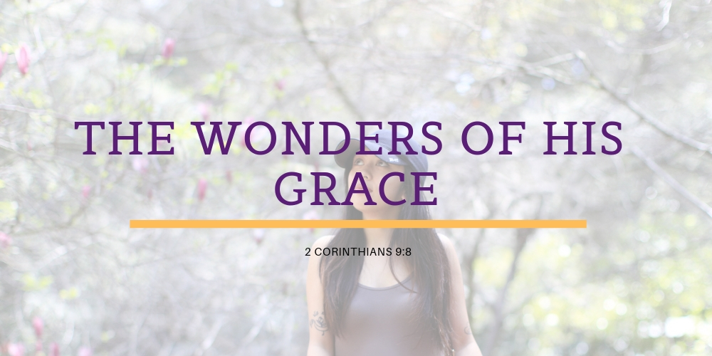 The wonders of HIS GRACE (PT.2)