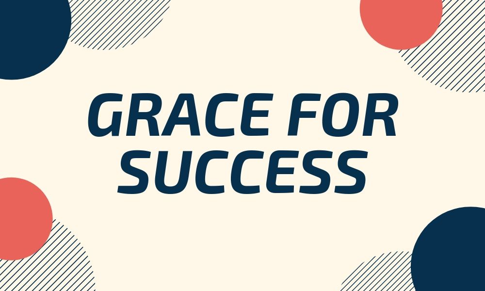 Grace for Success