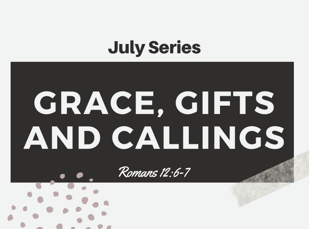 Grace, Gifts & Callings