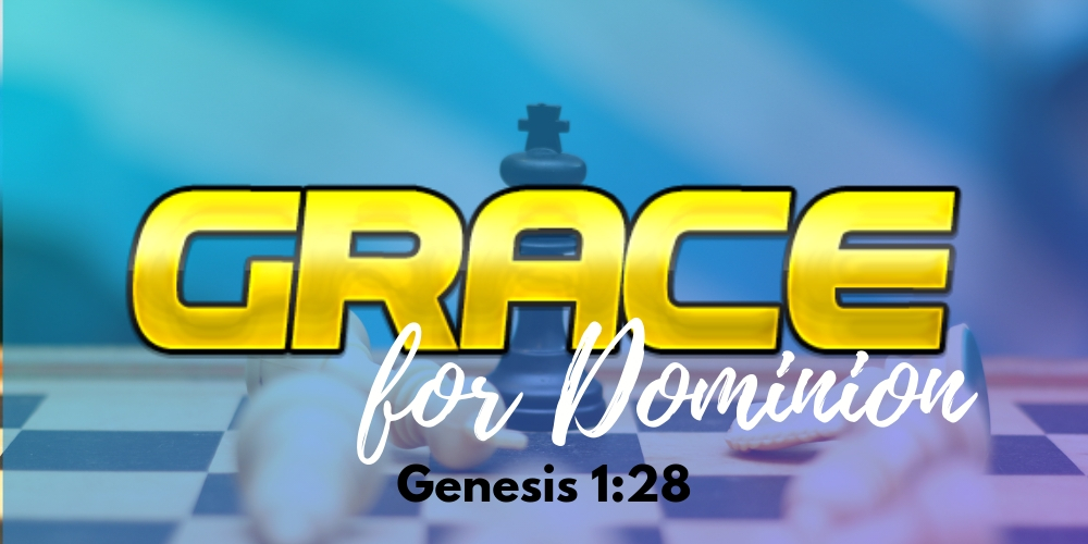 Grace For Dominion